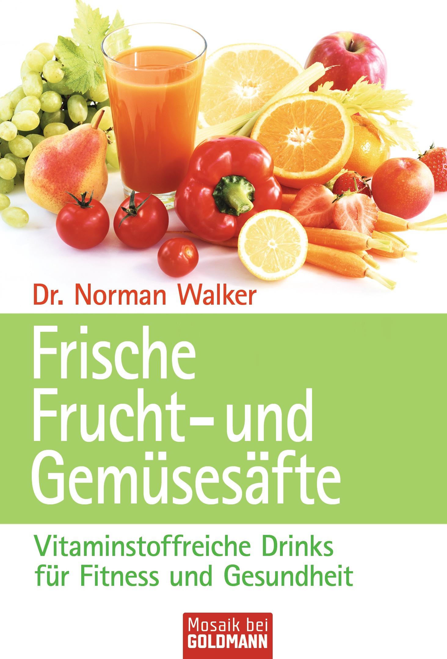 Frische Frucht- und Gemuesesaefte von Norman W Walker